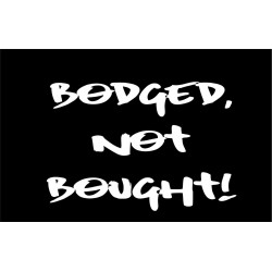 Bodged not Bought